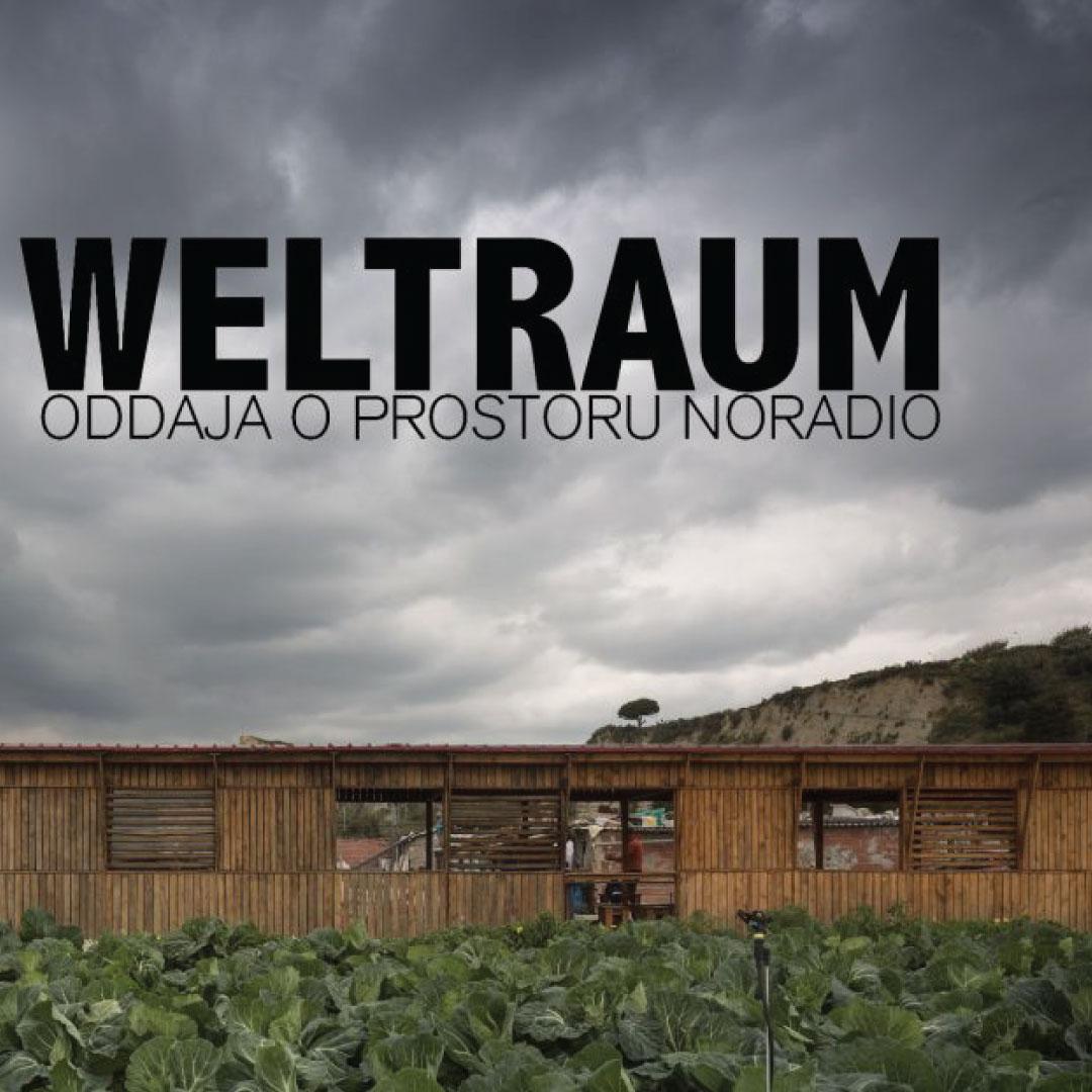 Weltraum – oddaja o prostoru   Delati z 99% arhitekture